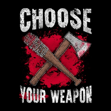 Choose your weapon