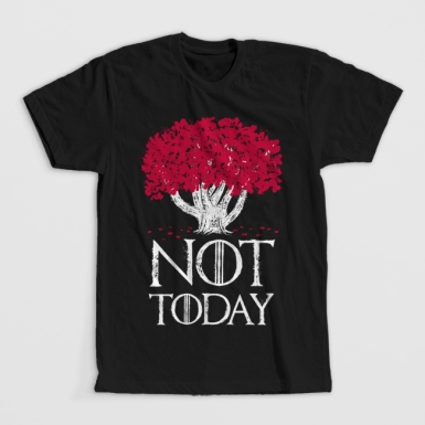 """""""Not today"""""""