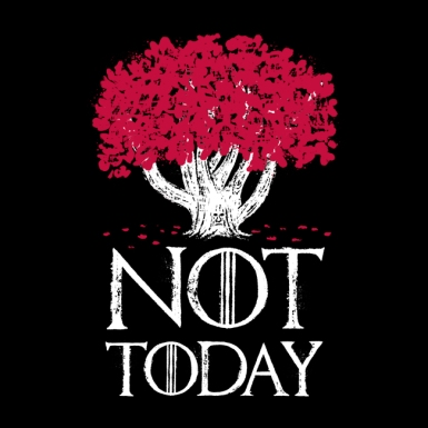 """Not today"""